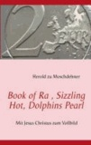 Book of Ra , Sizzling Hot, Dolphins Pearl - Mit Jesus Christus zum Vollbild.