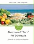 """Thermomix """"Tier-"""" frei Schnauze - """"Vegan ist in - vegan macht kreativ""""."""