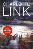 Charlotte Link - Die Entscheidung.