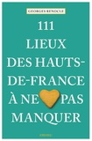 Georges Renocle - 111 lieux des Hauts-de-France à ne pas manquer.