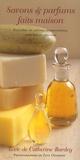 Catherine Bardey - Savons & parfums faits maison - Des savons, des shampooings, parfums et lotions faits maison.