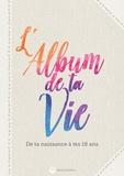 Lucie Dunand - L'album de ta vie - De ta naissance à tes 18 ans.