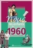 Françoise Cordaro - Nous, les enfants de 1960 - De la naissance à l'âge adulte.