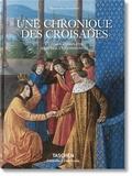 Sébastien Mamerot - Une chronique des croisades - Les Passages d'Outremer, Edition complète, adaptée et commentée.