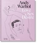 Michael Dayton Hermann et Blake Gopnik - Andy Warhol Love, Sex, & Desire - Drawings 1950-1962.