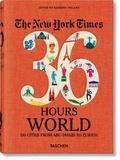 Barbara Ireland - The New York Times 36 Hours Monde - 150 villes d'Abu Dhabi à Zurich.