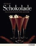 Eliq Maranik - Schokolade - Traumhafte Rezepte für Genießer.