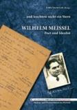 ... und leuchtete nur ein Stern - Wilhelm Meissel - Poet und Idealist.