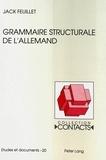 Jack Feuillet - Grammaire structurale de l'allemand.