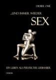 ... und immer wieder SEX - Ein Leben als perfekter Liebhaber.
