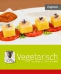 Vegetarisch Rezepte für den Thermomix TM 31.