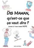 Oxanna Hope et Ambre Tyana - Dis maman, qu'est-ce que ça veut dire ?.