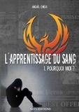 Abigael Chieux - L'apprentissage du sang - Tome 1, Pourquoi moi ?.