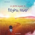 Sonia Bessone et Jean Caraglio - Le grand voyage de Régina Fever.