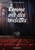 Laura Ferret-Rincon - Comme sur des roulettes.