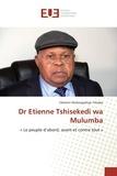 Tshiaba clément Mukengeshayi - Dr Etienne Tshisekedi wa Mulumba.