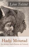 Léon Tolstoï et J.-Wladimir Bienstock - Hadji Mourad (Le dernier chef-d'œuvre de Tolstoï) - Hadji Murat.