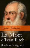 Léon Tolstoï et J.-Wladimir Bienstock - La Mort d'Ivan Ilitch (L'édition intégrale) - La Mort d'un juge.