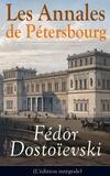 Fédor Dostoïevski et J.-Wladimir Bienstock - Les Annales de Pétersbourg (L'édition intégrale).