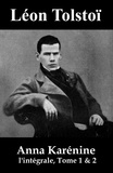 Léon Tolstoï et J.-Wladimir Bienstock - Anna Karénine (l'intégrale, Tome 1 & 2) - 2ème Édition Revisée.