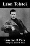 Léon Tolstoï et Irène Paskévitch - Guerre et Paix (l'intégrale, Tome 1, 2 & 3).