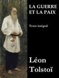 Léon Tolstoï et Irène Paskévitch - La Guerre et la Paix (Texte intégral).