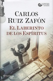 Carlos Ruiz Zafon - El laberinto de los espiritus.