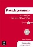 Sylvie Poisson-Quinton - French grammar in 44 lessons and over 230 activities - Level A1. 1 CD audio