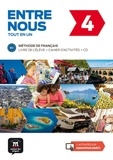 Audrey Avanzi et Céline Malorey - Entre nous 4 B2 tout en un - Livre de l'élève + cahier d'activités. 1 CD audio