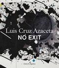 Carlos Cruz Azaceta - No exit.