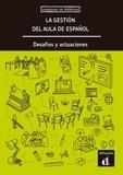 Maison des langues - La gestion del aula de español - Desafios y actuaciones.