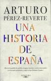Arturo Pérez-Reverte - Una historia de España.