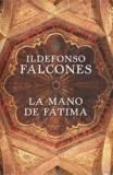 Ildefonso Falcones - La mano de Fatima.