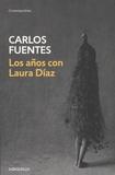 Carlos Fuentes - Los años con Laura Diaz.