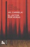 José Sanchis Sinisterra - Ay Carmela! - El lector por horas.