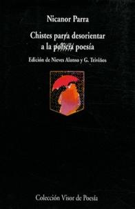 Nicanor Parra - Chistes para desorientar a la poesía.