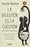 Giulia Enders - La digestion es la cuestion - Descubre los secretos del intestino, el organo mas infravalorado del cuerpo humano.