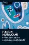 Haruki Murakami - Crónica del pájara que da cuerda al mundo.