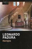 Leonardo Padura - Herejes.