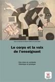 Marion Tellier et Lucile Cadet - Le corps et la voix de l'enseignant : théorie et pratique.