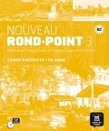 Laurent Carlier et Josiane Labascoule - Nouveau Rond-Point 3 B2 - Cahier d'activités. 1 CD audio