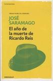 José Saramago - El ano de la muerte de Ricardo Reis.