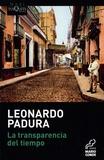Leonardo Padura - La transparencia del tiempo.