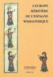 Jacques Fontaine - L'Europe héritière de l'Espagne Wisigothique.
