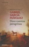 Gabriel García Márquez - Doce cuentos peregrinos.