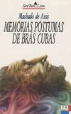 Joachim-Maria Machado de Assis - Memorias Postumas de Bras Cubas.