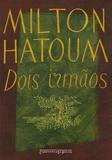 Milton Hatoum - Dois irmãos.