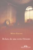 Milton Hatoum - Relato de um certo Oriente.