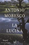 La lucina / Antonio Moresco | Moresco, Antonio (1947-....)