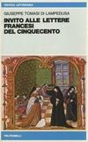 Giuseppe Tomasi di Lampedusa - Invito alle Lettere francesi del Cinquecento.